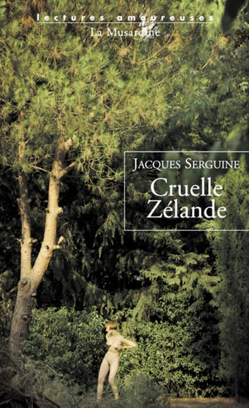 Cruelle Zélande eBook by Jacques Serguine