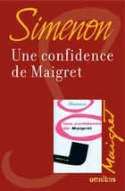 Une confidence de Maigret - Maigret ebook by Georges SIMENON