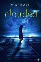 Clouded ebook by MS Kaye