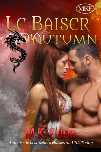 Le Baiser D'Autumn ebook by M.K. Eidem