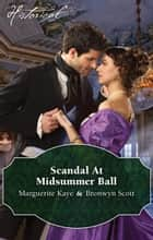 Scandal At The Midsummer Ball/The Officer's Temptation/The Debutante's Awakening ebook by Marguerite Kaye, Bronwyn Scott