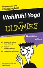 Wohlfühl-Yoga für Dummies Das Pocketbuch ebook by Reinhardt Christiansen, Georg Feuerstein, Larry Payne