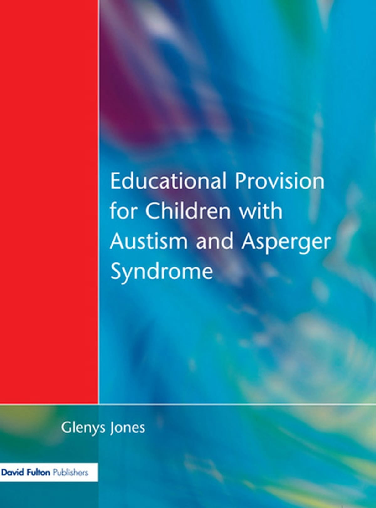 Educational Provision for Children with Autism and Asperger Syndrome eBook  by Glenys Jones - 9781136611643 | Rakuten Kobo