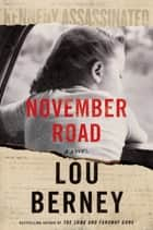 November Road - A Novel ebook by Lou Berney
