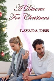 A Divorce For Christmas ebook by Lavada Dee