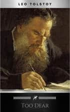 Too Dear ebook by Leo Tolstoy