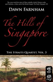 The Hills of Singapore - A Landscape of Loss, Longing and Love ebook by Dawn Farnham