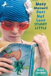 Moxy Maxwell Does Not Love Stuart Little ebook by Peggy Gifford,Valorie Fisher
