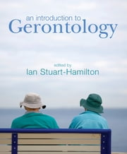 An Introduction to Gerontology ebook by Ian Stuart-Hamilton