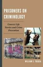 Prisoners on Criminology ebook by William S. Tregea