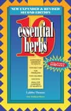 10 Essential Herbs: Everyone's Handbook To Health - Everyone's Handbook To Health ebook by Lalitha Thomas
