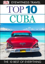 DK Eyewitness Top 10 Travel Guide: Cuba ebook by Christopher Baker