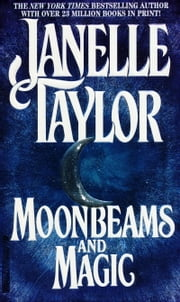 Moonbeams And Magic ebook by Janelle Taylor