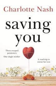 Saving You ebook by Charlotte Nash