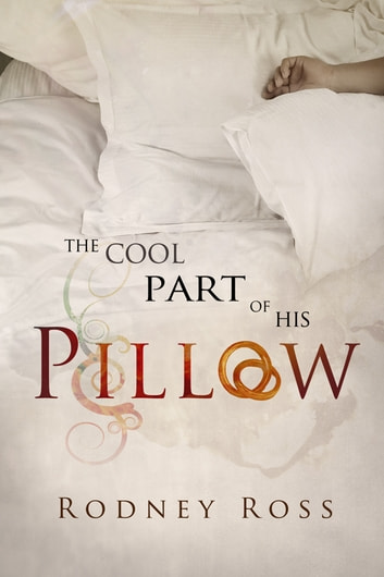 The Cool Part of His Pillow ebook by Rodney Ross