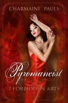 Pyromancist (SECOND EDITION) - Art of Fire ebook by