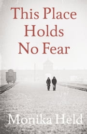This Place Holds No Fear ebook by Monika Held,Anne Posten