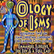 The Ology of Isms - A Nigerian Twist on The Emperor's New Clothes audiobook by Emmanuel Adeleye, Emmanuel Adeleye, Hans Christian Andersen,...