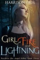 Girl of Fire and Lightning ebook by Harrison Paul