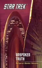 Star Trek: The Original Series: Unspoken Truth ebook by Margaret Wander Bonanno