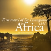 First travel of Dr Livingstone in Africa audiobook by Livingstone