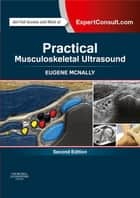 Practical Musculoskeletal Ultrasound ebook by Eugene McNally, MD