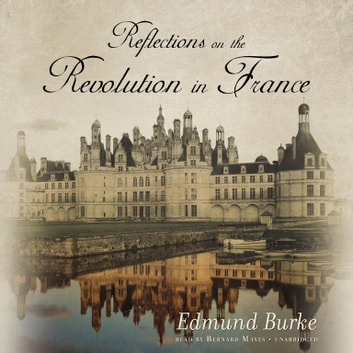 Reflections on the Revolution in France audiobook by Edmund Burke