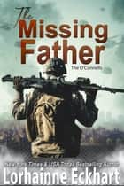 The Missing Father ebook by Lorhainne Eckhart