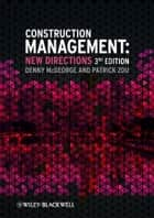 Construction Management ebook by Denny McGeorge,Patrick X. W. Zou
