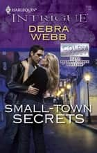 Small-Town Secrets ebook by Debra Webb