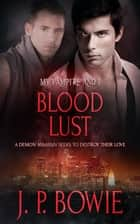 Blood Lust ebook by J.P. Bowie
