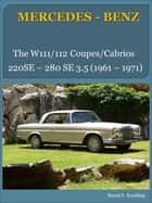 MERCEDES-BENZ, The W111, W112 coupe and cabriolet ebook by Bernd S. Koehling