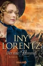 Der rote Himmel - Roman ebook by Iny Lorentz