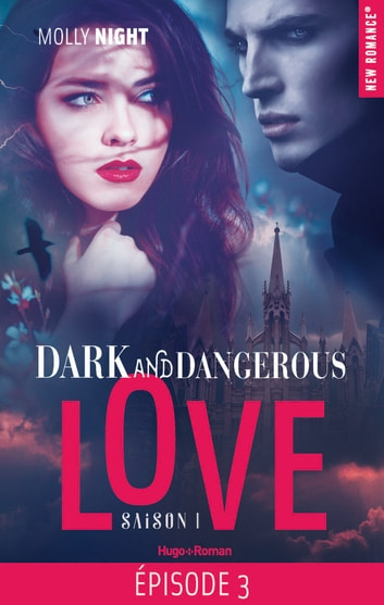 Dark and dangerous love Episode 3 Saison 1 ebook by Molly Night