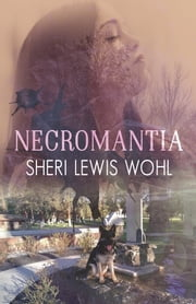 Necromantia ebook by Sheri Lewis Wohl
