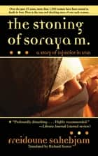 The Stoning of Soraya M. - A Story of Injustice in Iran ebook by Freidoune Sahebjam, Richard Seaver