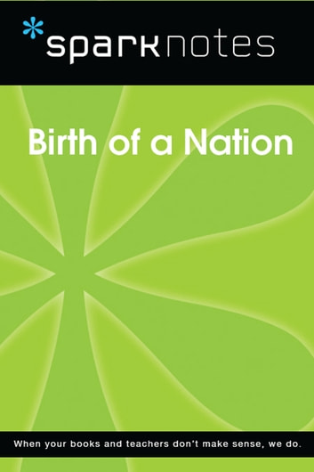 Birth of a Nation (SparkNotes Film Guide) ebook by SparkNotes