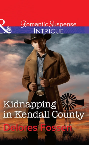 Kidnapping in Kendall County (Mills & Boon Intrigue) (Sweetwater Ranch, Book 4) 電子書 by Delores Fossen