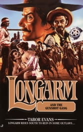 Longarm 274 - Longarm and the Gunshot Gang ebook by Tabor Evans