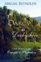 I Darcy del Derbyshire ebook by Abigail Reynolds