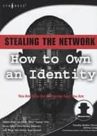 Stealing the Network: How to Own an Identity ebook by Ryan Russell, Peter A Riley, Jay Beale,...