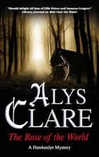 Rose of the World ebook by Alys Clare