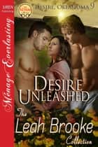 Desire Unleashed ebook by Leah Brooke