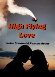 High Flying Love ebook by Louise Crawford Ramona Butler