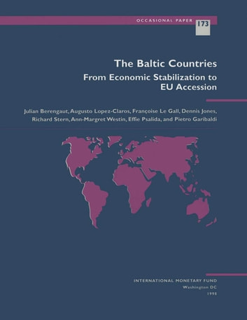 The Baltic Countries: From Economic Stabilization to EU Accession ebook by Françoise Ms. Le Gall,L. Ms. Psalida,Pietro Mr. Garibaldi,Julian Mr. Berengaut,Jerald Mr. Schiff,Kerstin Ms. Westin,Augusto Mr. López-Claros,Richard Mr. Stern,Dennis Mr. Jones