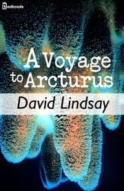 A Voyage to Arcturus ebook by David Lindsay
