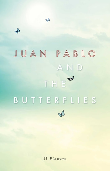 Juan Pablo and the Butterflies ebook by JJ Flowers