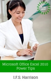 Microsoft Office Excel 2010 Power Tips ebook by IFS Harrison