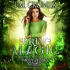 Spring Magic audiobook by T.M. Cromer