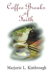 Coffee Breaks of Faith ebook by Kimbrough, Marjorie L.